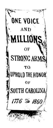 Street banner in Charleston this banner reads ONE VOICE AND MILLIONS OF STRONG ARMS TO UPHOLD THE HONOR OF SOUTH CAROLINA 1776 1860 and shaking hands in between years vintage line drawing or engraving illustration