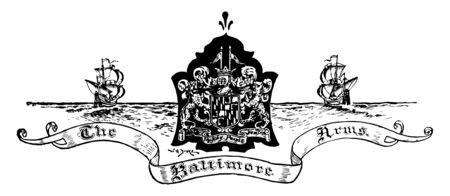 The Baltimore Arms in between two ships it has shield in middle and two animals supporting to shield above that two flags and two sailing ships both the side vintage line drawing or engraving illustration