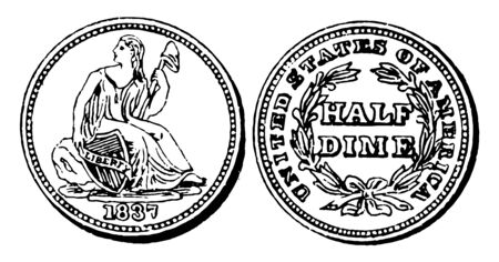 A picture is showing Silver Half Dime Coin, 1837. Its value is 5 cents. It shows a lady holding a stick with cap and shield in hand. Its other side shows value of coin in middle with surrounded branch, vintage line drawing or engraving illustration.