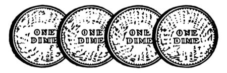 The picture is showing four Dime coins with one side shown. The total amount is forty cents, vintage line drawing or engraving illustration.
