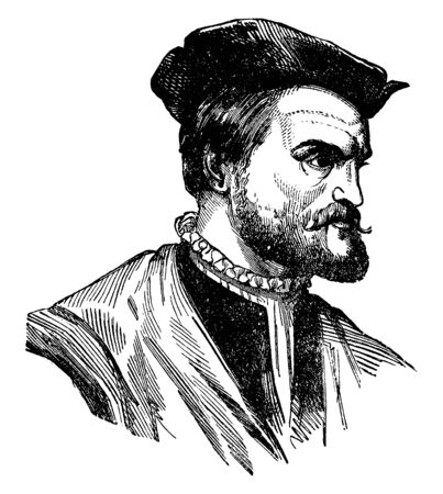 Jacques Cartier Discoverer of Canada, 1491-1557, he was a mariner and Breton explorer who claimed what is now Canada for France, vintage line drawing or engraving illustration