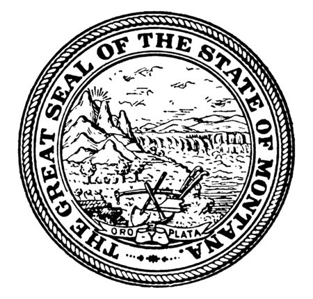 The Great Seal of the State of Montana, The seal shows Montana and a shovel, pick, and plow, the state motto Oro y Plata, vintage line drawing or engraving illustration