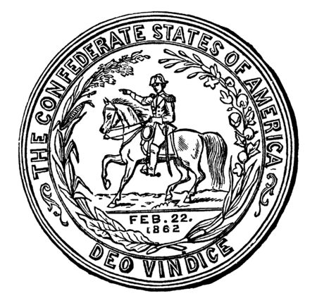 The seal of the Confederate States,this circle shape seal has a man on horseback is surrounded by laurel wreath, FEB 22 1862 date written on seal, vintage line drawing or engraving illustration