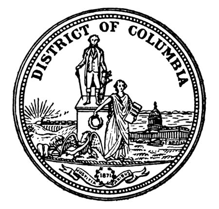 The Great Seal of the District of Columbia. The seal shows Lady justice hanging a wreath on the statue of George Washington, and the motto Justitia omnibus, vintage line drawing or engraving illustration