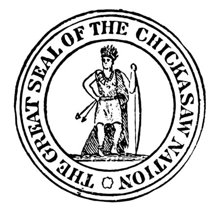 The seal of the Chickasaw Nation, this circle shape seal has a man holding bow in right hand and two arrows in left hand in the center, THE GREAT SEAL OF THE CHICKASAW NATION is written on seal, vintage line drawing or engraving illustration