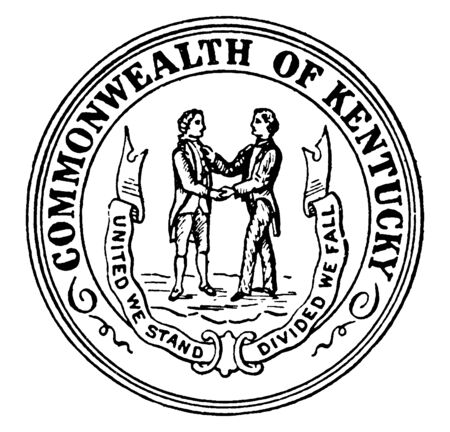 The seal of the Commonwealth of Kentuck, two men shaking hands facing each other with state motto UNITED WE STAND, DIVIDED WE FLL, vintage line drawing or engraving illustration