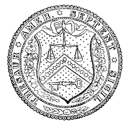 The seal of the Treasury Department of the United States, this circle shape seal has shield at center, shield has balance scale, key and 13 stars, shield is surrounded by branch of tree, vintage line drawing or engraving illustration