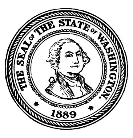 The Seal of the State of Washington, 1889, this circle shape seal has portrait of  George Washington in center, THE SEAL OF THE STATE  OF WASHINGTON 1889 is written on seal,  vintage line drawing or engraving illustration Illustration
