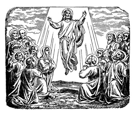 The ascent of Jesus into heaven on the fortieth day after the Resurrection, vintage line drawing or engraving illustration.