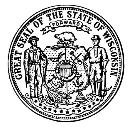 The Great Seal of the State of Wisconsin, this circle shape seal has two standing men and shield has anchor, hammer, plow, pick and shovel, a badger on top of shield, FORWARD is written on top of seal, vintage line drawing or engraving illustration