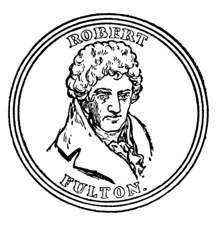 Robert Fulton, 1765-1815, he was an American engineer and inventor, famous for developing the first commercially successful steamboat called The North River Steamboat of Claremont, vintage line drawing or engraving illustration Banco de Imagens - 133485522