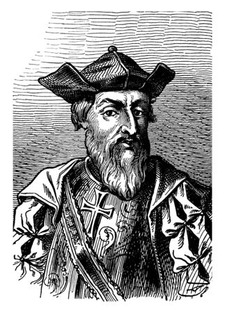 Vasco da Gama, c. 1460-1524, he was a Portuguese explorer and the first European to reach India by sea, vintage line drawing or engraving illustration Illustration