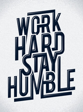 humble: Work hard stay humble typography