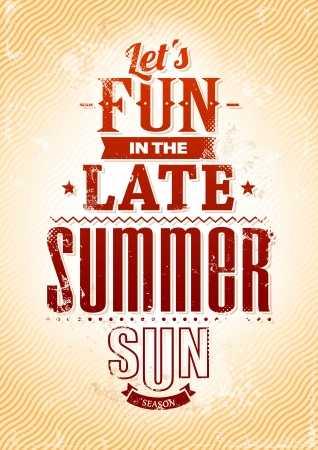 Summer typography  Lets fun in the late summer sun phrase  Retro styled poster  Vector illustration Stock Vector - 19720726