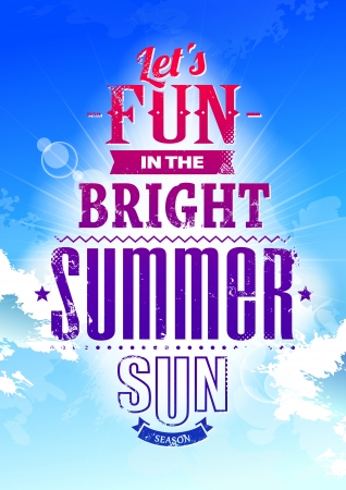 phrases: Summer typography on blue sky  Lets fun in the bright summer sun phrase  Vector illustration