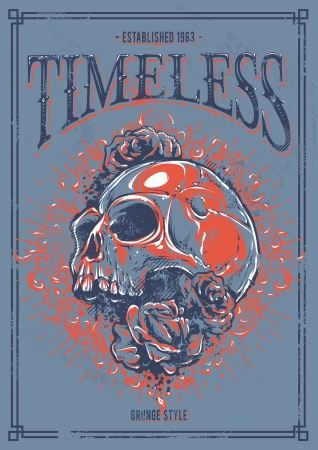 timeless: Grunge poster with skull, roses and floral patterns. Timeless placard. illustration. Illustration