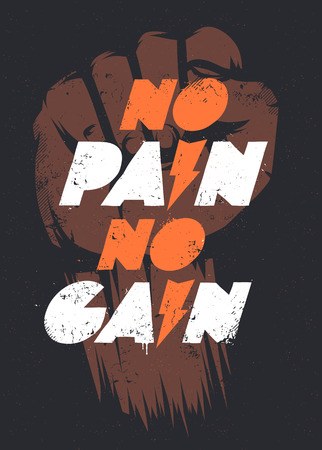 no: No pain no gain typography. Grunge poster. Vector art.
