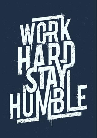 Travaillez dur rester humble typographie. affiche de grunge. Vector art. Banque d'images - 40447818