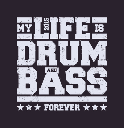 bass drum: My life is drum and bass typography. Dirty styled t-shirt print for drum and bass fans. Vector art.