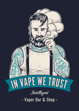Vector art of brutal hipster with tattoos making vape cloud with e-cigarette. Vector illustration with typography In Vape We Trust. Placard design for vapor shop. Variation on dark background.