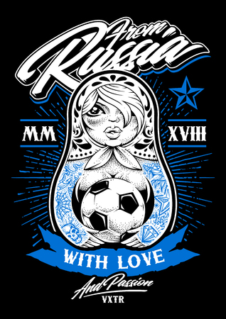 From Russia with Love vector illustration. Russian traditional doll matryoshka with old school tattoos holds soccer ball in her hands. Calligraphic typography and lettering. Print design. Stock Vector - 94979807