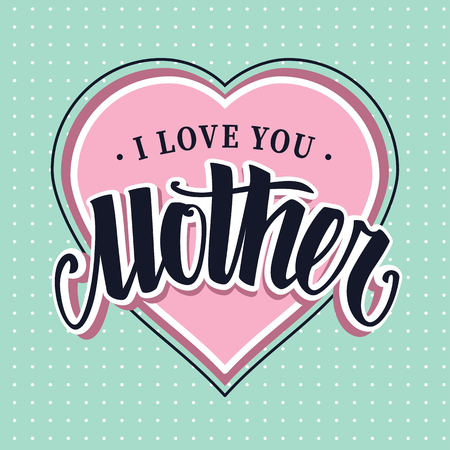 Words I Love You Mother retro style lettering on heart shape. Vector art.