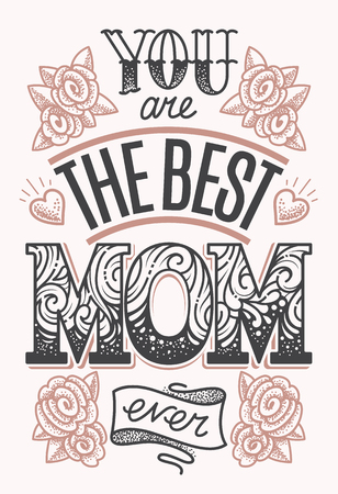 You are the Best Mom Ever - vector lettering in dot work tattoo style. Vintage design of Mothers Day greeting card.
