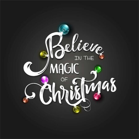 Christmas lettering design. Believe in the magic of Christmas. Typographical background. Ilustração