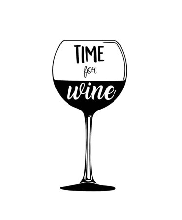 Time for wine - inspirational quote, typography art for cafe, bars and restaurants. Vector phrase on wine glass. Lettering for posters and cards design.