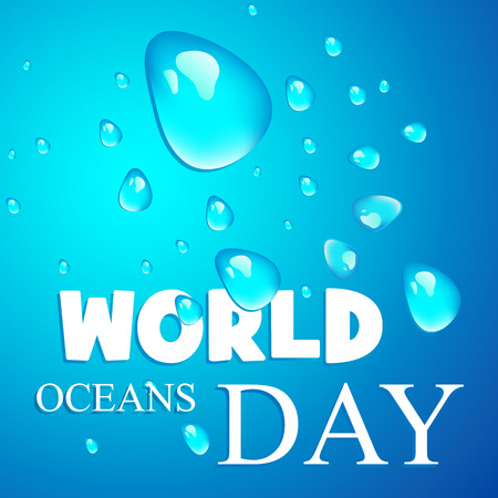 Blue background with text for world oceans day. Vector illustration.