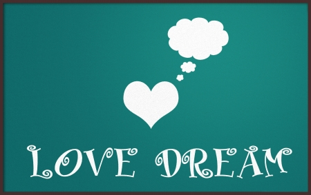 love dream on chalkboard photo