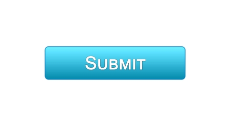 Submit web interface button blue color, electronic report, online declaration, stock footage