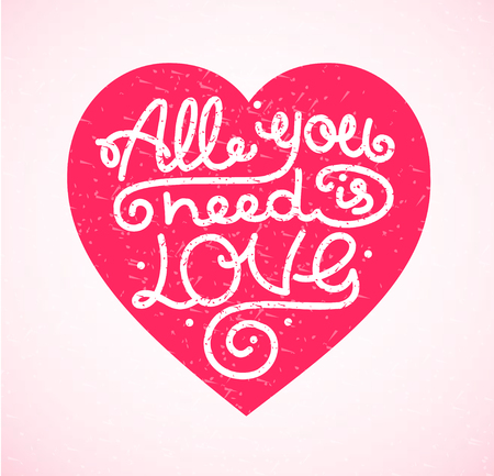 need: All You Need is Love Background Placard Card Lettering  with Heart. Vector illustration
