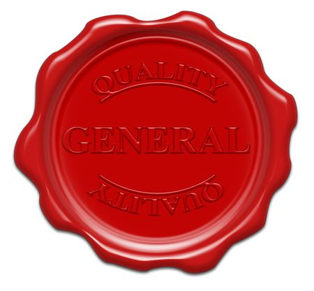 general insurance: quality general  - illustration red wax seal isolated on white background with word : general