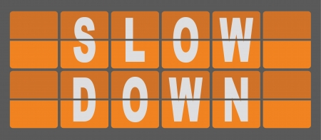 Business Concept Of Flipboard Sign Syaing Slow Down Stock Photo - 24092132