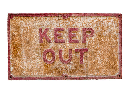 keep out: Isolated Rusty Keep Out Sign On A White Background