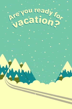 Vector winter mountains background with ski track. Advertising poster for a travel agency. For Xmas, New Year poster, calendar, flyer, greeting card, party.