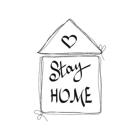Motivational phrase stay home. Hand drawn vector lettering. Coronavirus Covid-19.Frame in shape of house drawn by continuous line.