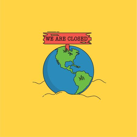a huge red closed billboard putting on the world in bright yellow background, the world closed now, we are close Vectores