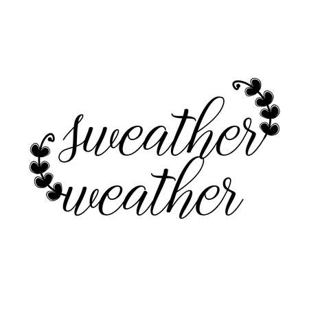 Sweater Weather beautiful vector calligraphic printable