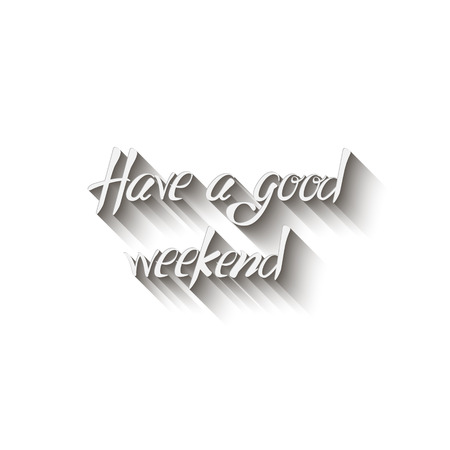 Have a good weekend. Lettering brushpen, Isolated on white background Stok Fotoğraf - 35154220