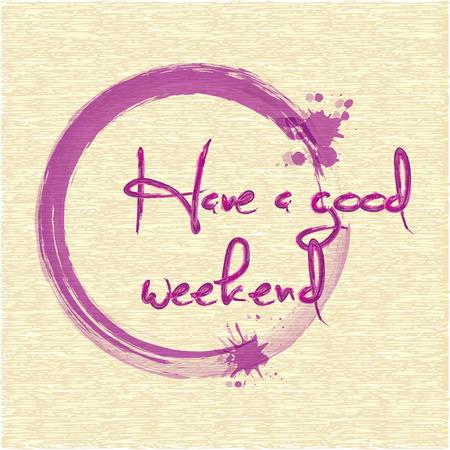 Tener un buen fin de semana. letras pincel de acuarela Ilustración de vector