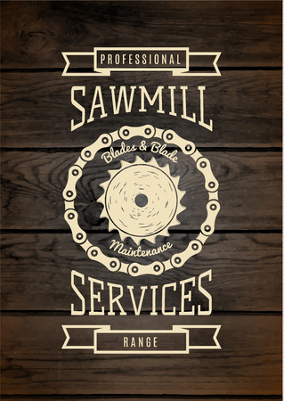 timber cutting: Sawmill service badge and label for any use, on wooden background texture