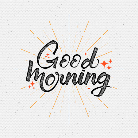 Good morning Quote. Hand drawn poster with lettering It can be used to design greeting card Illustration