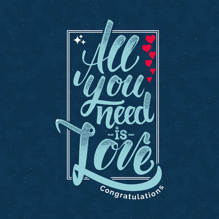 All your need is love Hand lettering quote It can be used as a poster, a postcard or print
