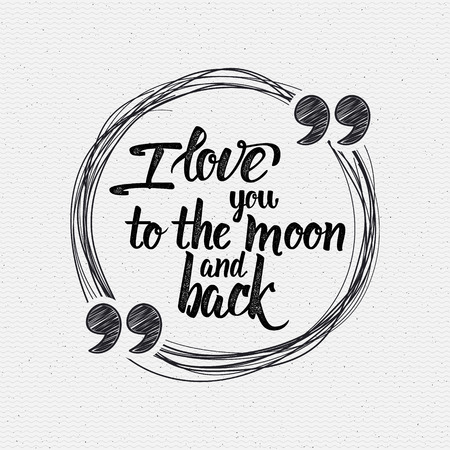 carta de amor: Te amo a la luna y volver frase caligráfica se puede utilizar para su diseño, prnitov camiseta, carteles, tarjetas postales Vectores