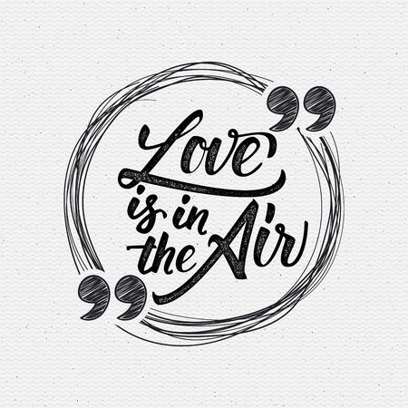 carta de amor: El amor está en el aire - cita caligráfica Se puede utilizar para el diseño de tarjetas de felicitación, carteles Vectores