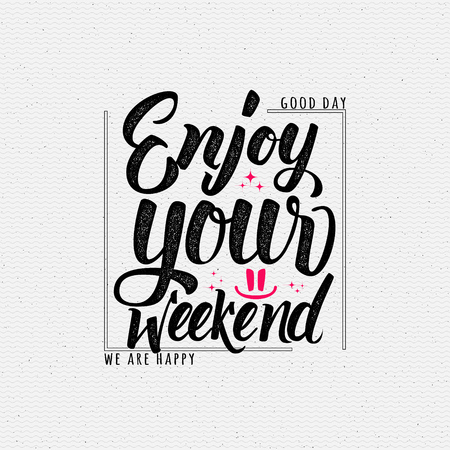 poster designs: Enjoy your weekend - calligraphy typography phrase It can be used for postcards, posters