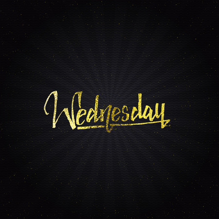 wednesday: Wednesday - Calligraphic phrase written in gold It can be used to design greeting cards, magazines, posters