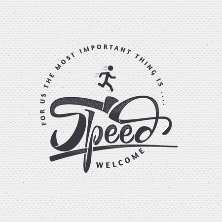 Speed - insignia is made with the help of lettering and calligraphy skills, use the right typography and composition. Ilustração Vetorial